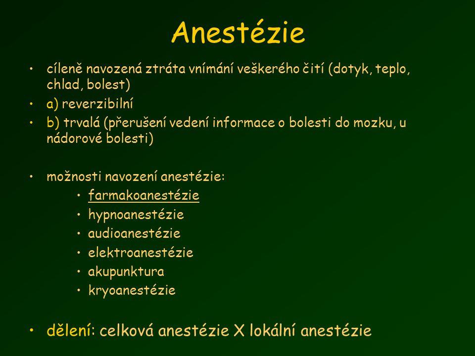 Anestézie dělení: celková anestézie X lokální anestézie