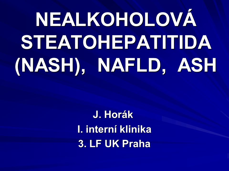 NEALKOHOLOVÁ STEATOHEPATITIDA (NASH), NAFLD, ASH