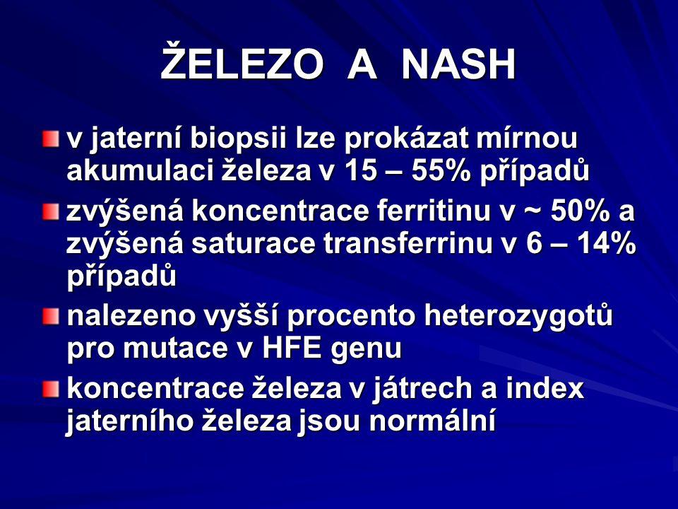ŽELEZO A NASH v jaterní biopsii lze prokázat mírnou akumulaci železa v 15 – 55% případů.