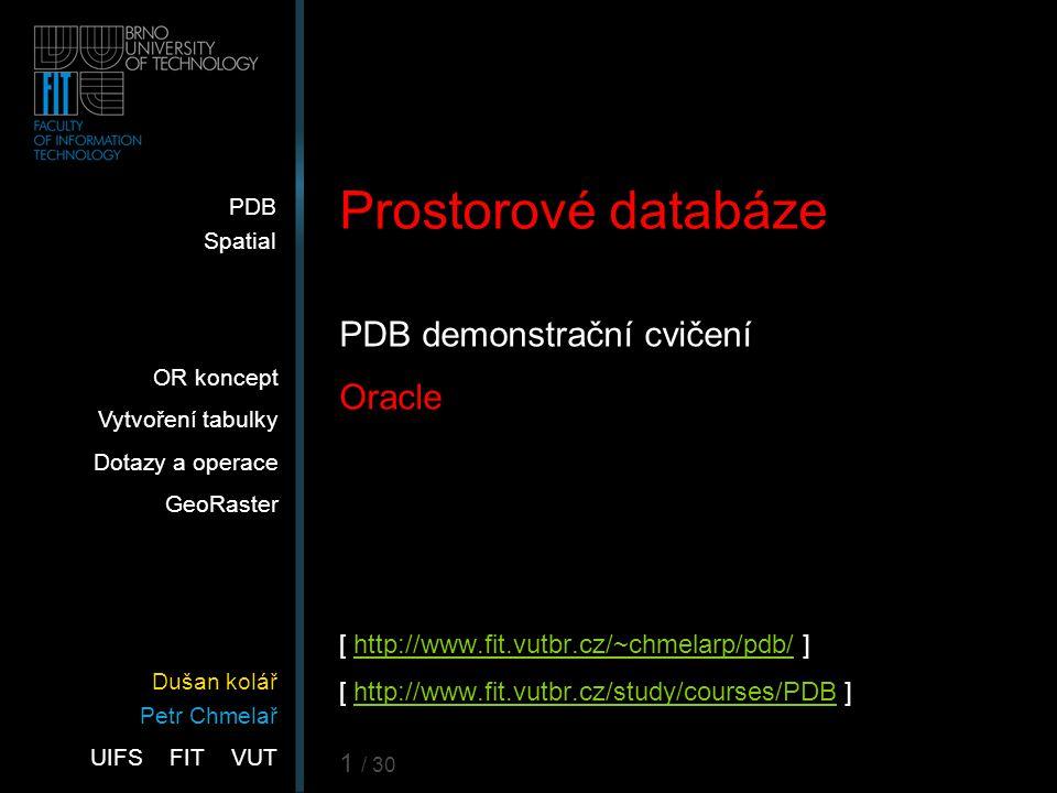 Prostorové databáze PDB demonstrační cvičení Oracle