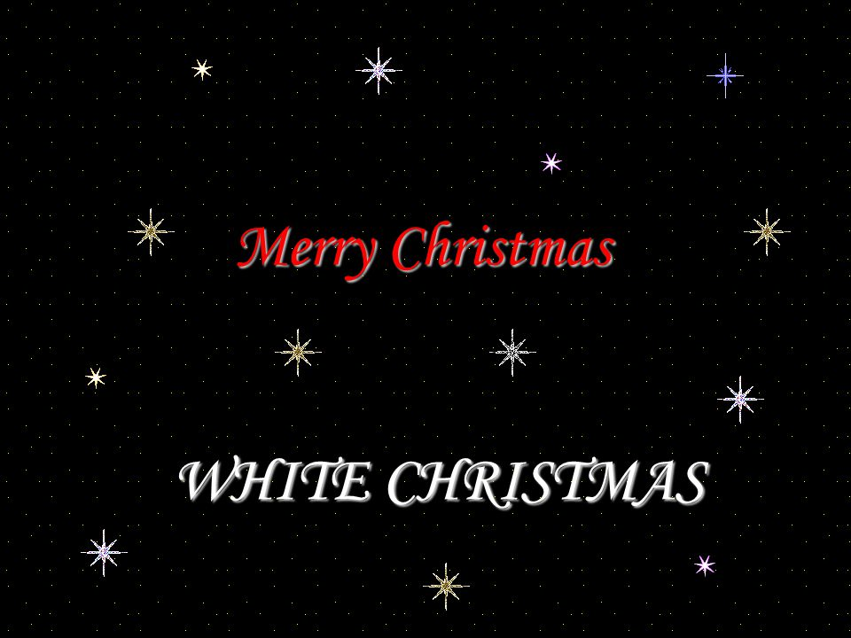 Merry Christmas WHITE CHRISTMAS