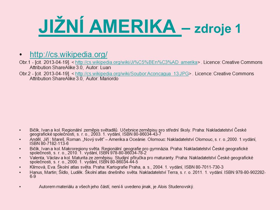 JIŽNÍ AMERIKA – zdroje 1 http://cs.wikipedia.org/