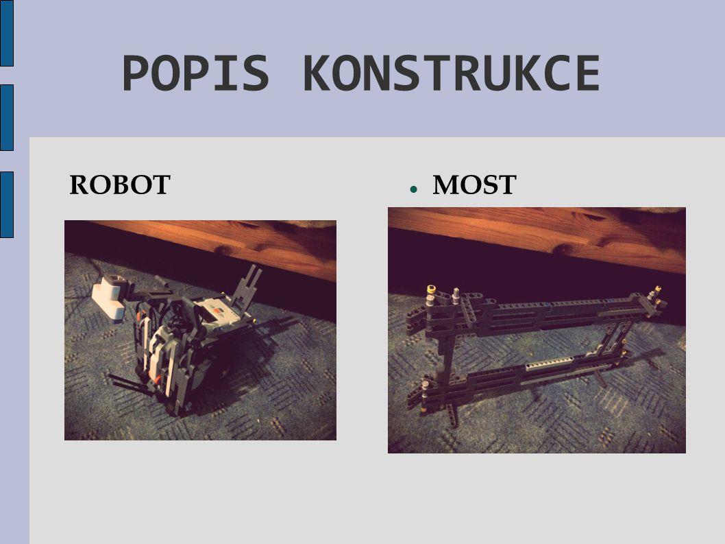 POPIS KONSTRUKCE ROBOT MOST