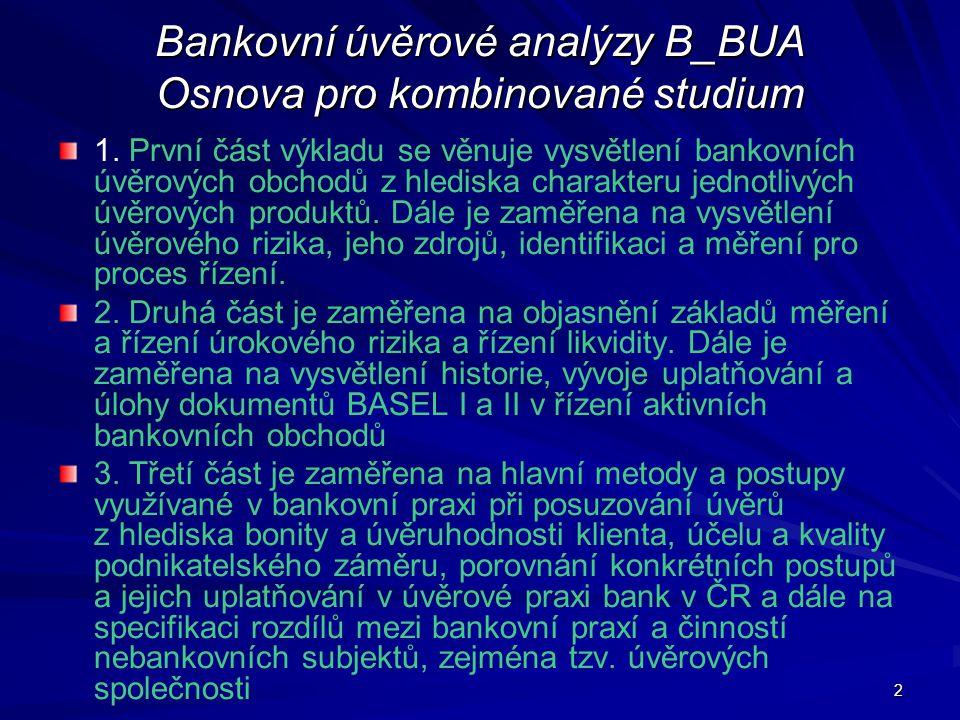 Bankovní úvěrové analýzy B_BUA Osnova pro kombinované studium