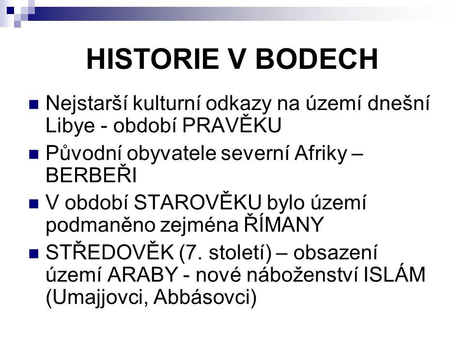 HISTORIE V BODECH Nejstarší kulturní odkazy na území dnešní Libye - období PRAVĚKU. Původní obyvatele severní Afriky – BERBEŘI.