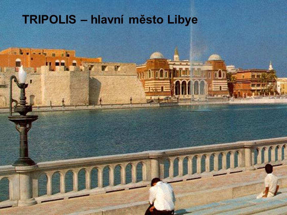 TRIPOLIS – hlavní město Libye