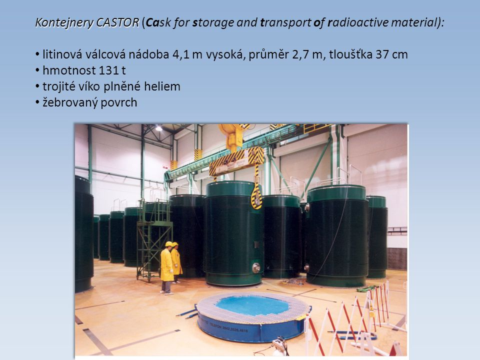 Kontejnery CASTOR (Cask for storage and transport of radioactive material):