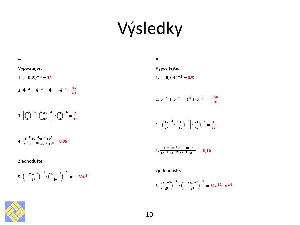 Výsledky A Vypočítejte: 1. −𝟎,𝟓 −𝟒 = 32