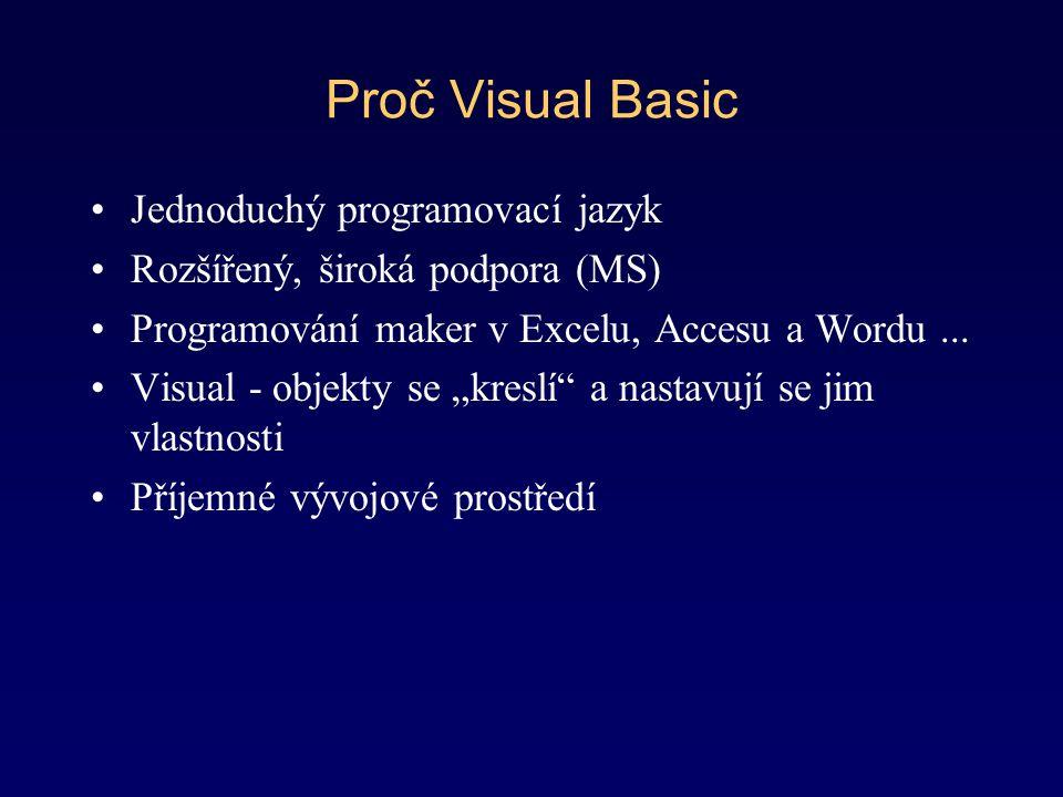 Proč Visual Basic Jednoduchý programovací jazyk