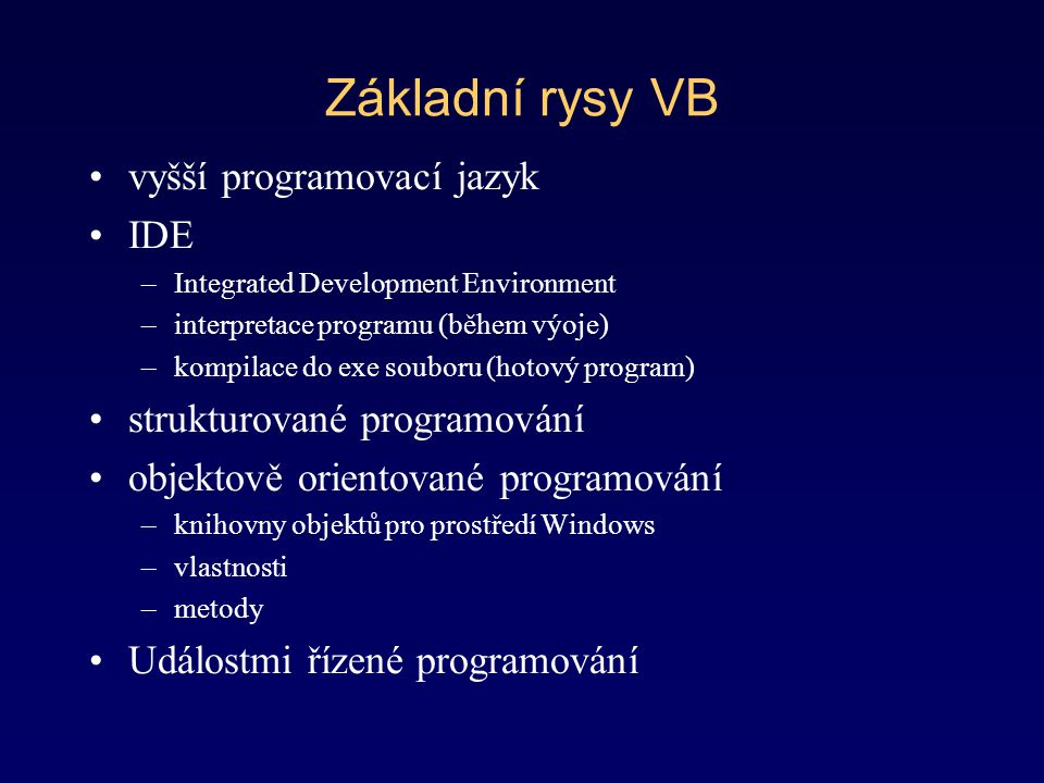 Základní rysy VB vyšší programovací jazyk IDE