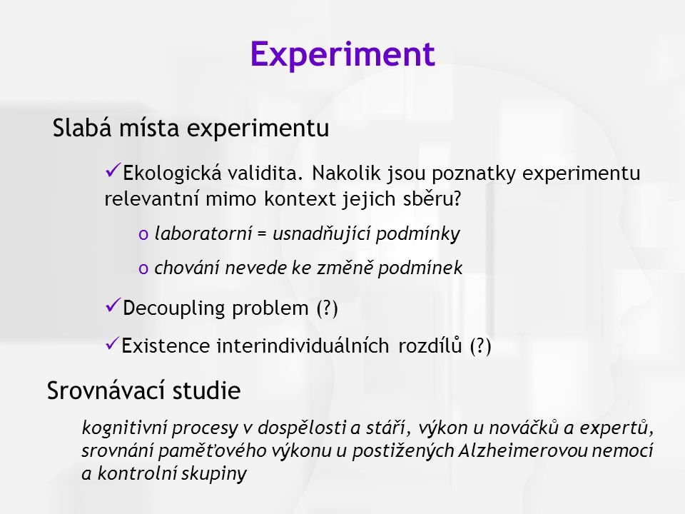 Experiment Slabá místa experimentu Srovnávací studie