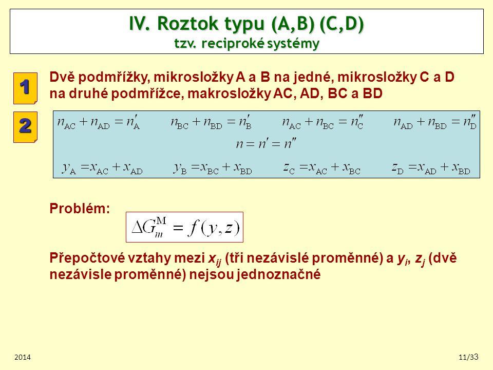 IV. Roztok typu (A,B) (C,D) tzv. reciproké systémy