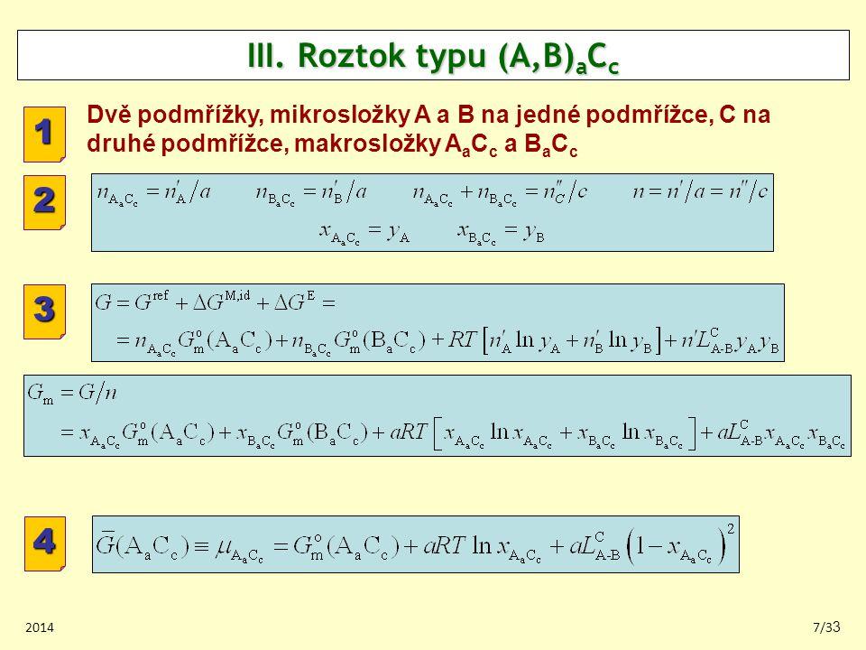 III. Roztok typu (A,B)aCc