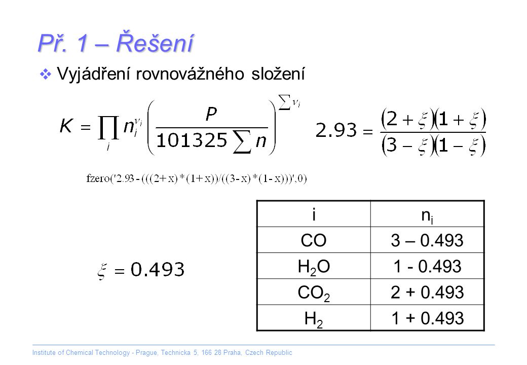 Př. 1 – Řešení Vyjádření rovnovážného složení i ni CO 3 – 0.493 H2O