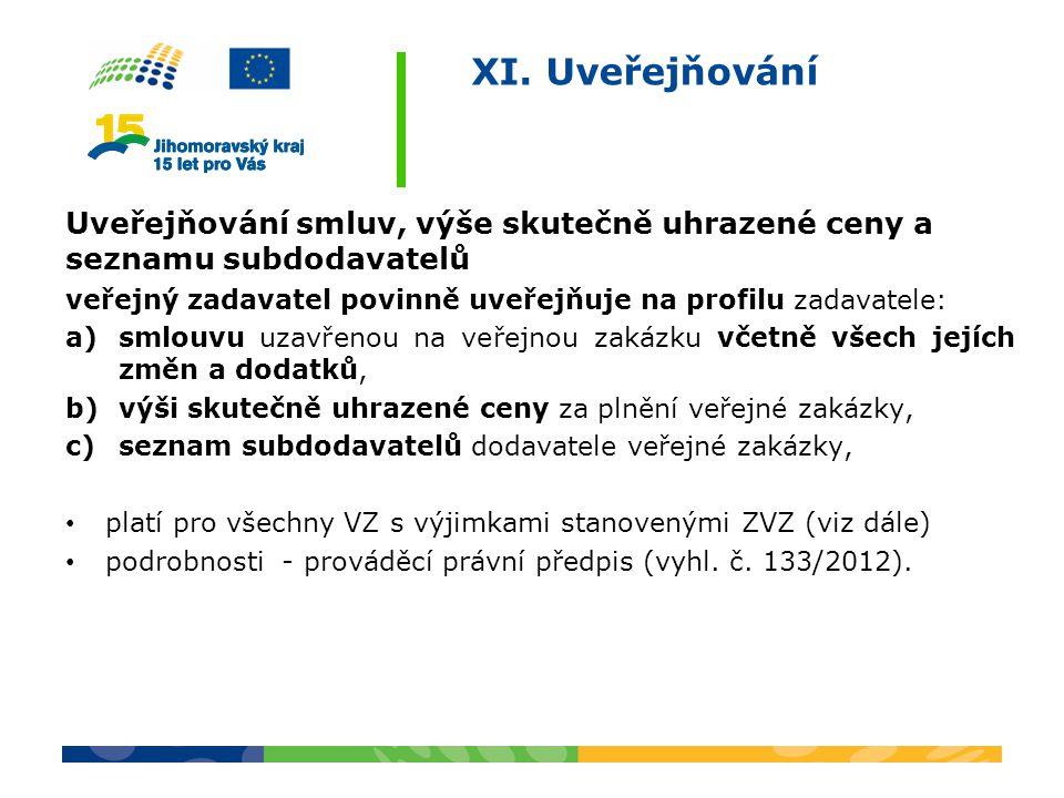 XI. Uveřejňování Uveřejňování smluv, výše skutečně uhrazené ceny a seznamu subdodavatelů.