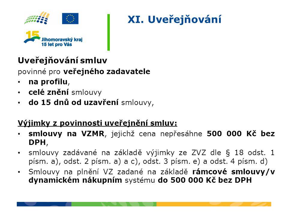 XI. Uveřejňování Uveřejňování smluv povinné pro veřejného zadavatele