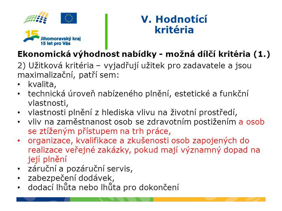 V. Hodnotící kritéria Ekonomická výhodnost nabídky - možná dílčí kritéria (1.)