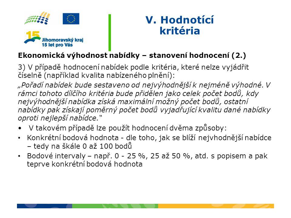 V. Hodnotící kritéria Ekonomická výhodnost nabídky – stanovení hodnocení (2.)
