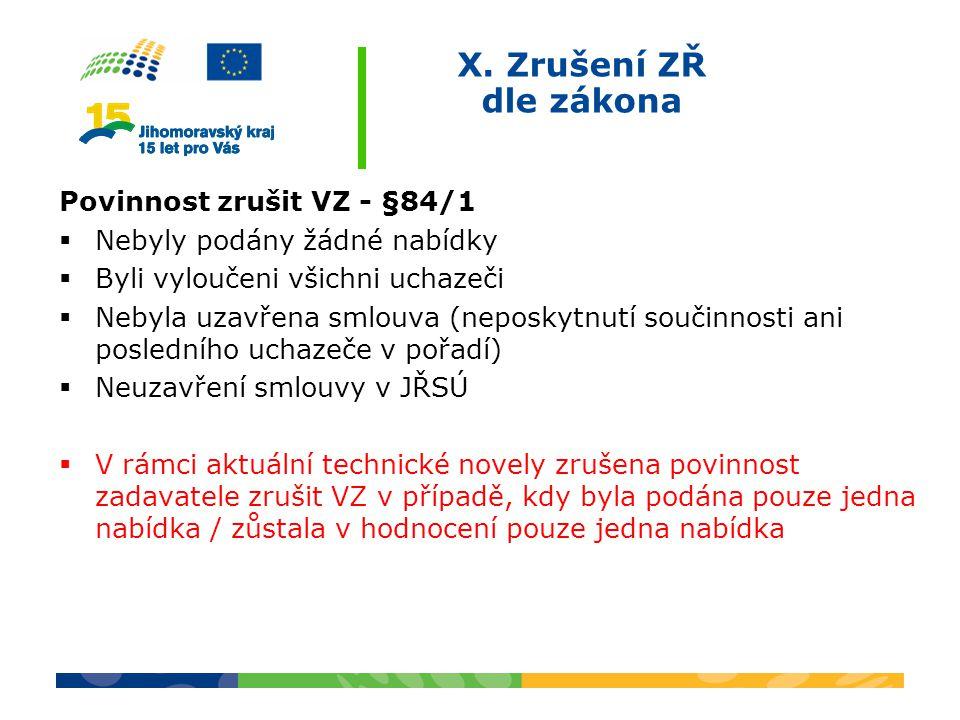 X. Zrušení ZŘ dle zákona Povinnost zrušit VZ - §84/1