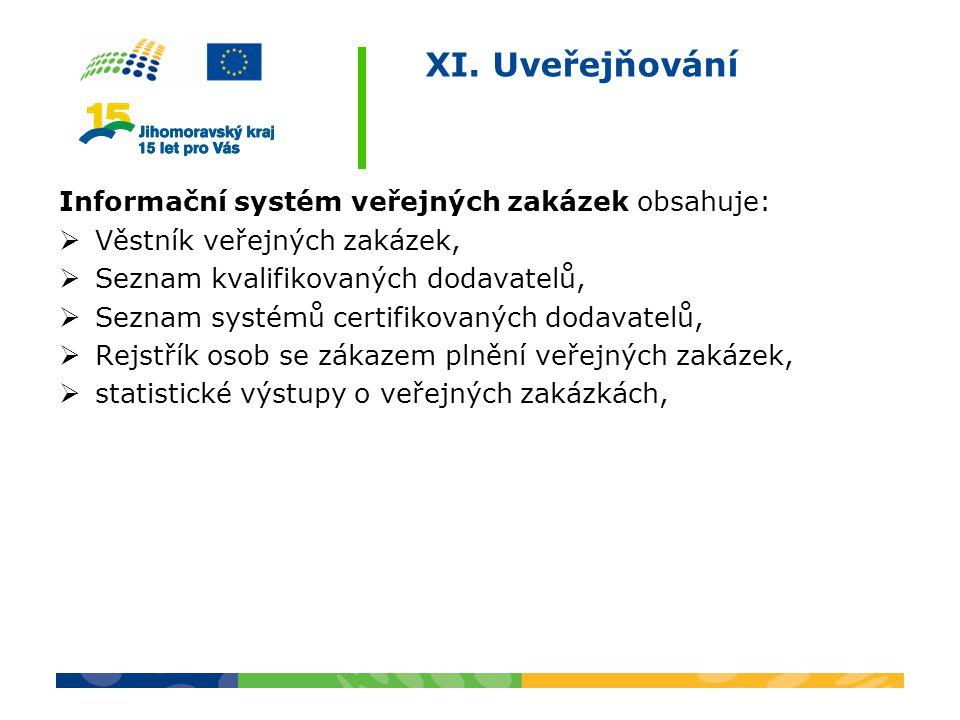 XI. Uveřejňování Informační systém veřejných zakázek obsahuje: