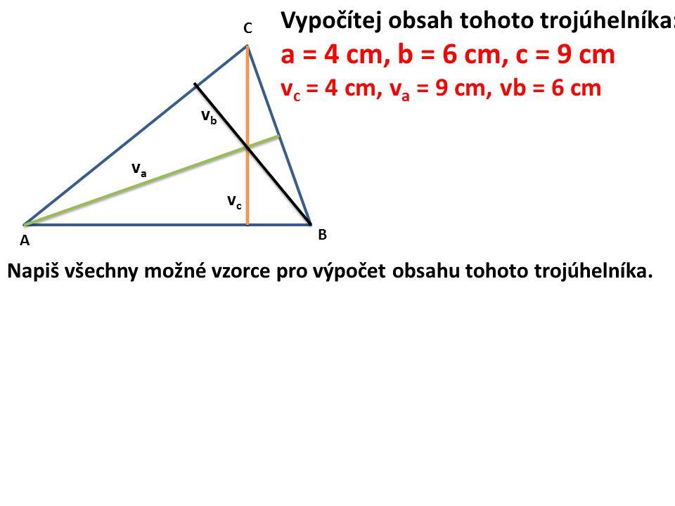 a = 4 cm, b = 6 cm, c = 9 cm Vypočítej obsah tohoto trojúhelníka: