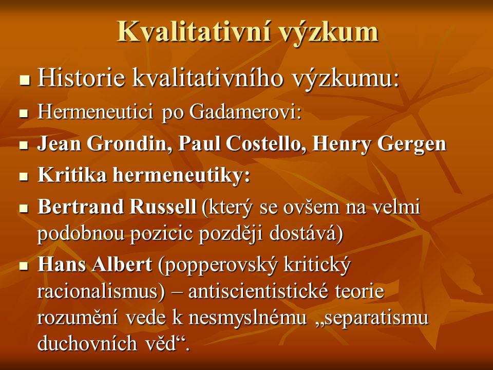 Kvalitativní výzkum Historie kvalitativního výzkumu: