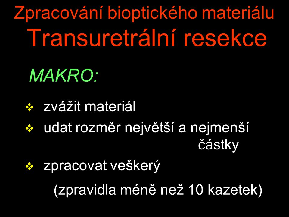 Zpracování bioptického materiálu Transuretrální resekce