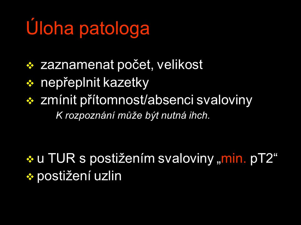 Úloha patologa zaznamenat počet, velikost nepřeplnit kazetky