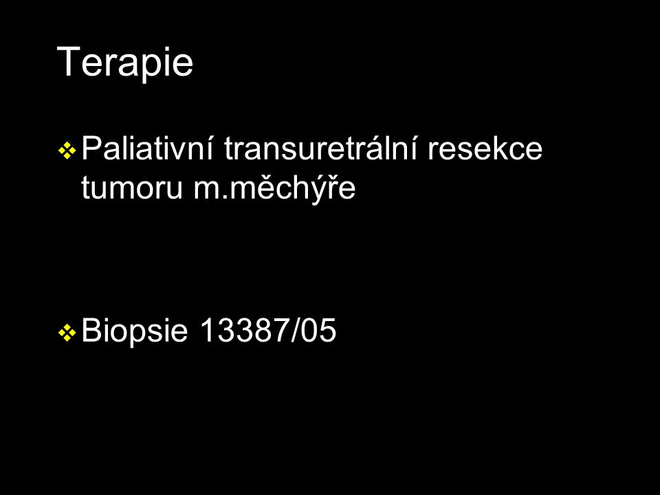 Terapie Paliativní transuretrální resekce tumoru m.měchýře