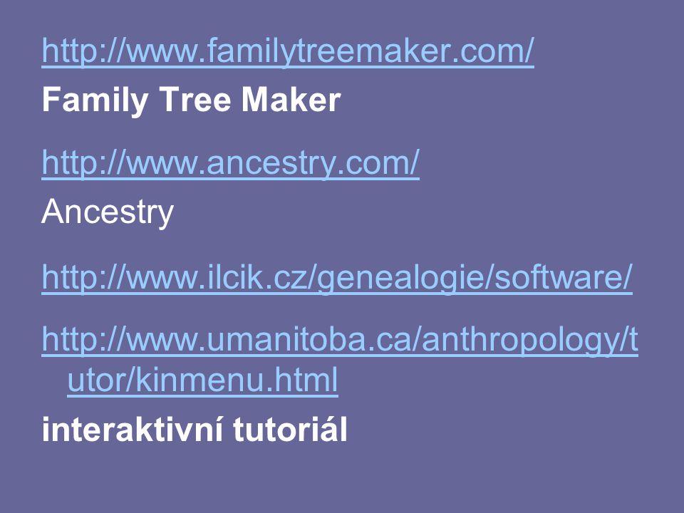 http://www.familytreemaker.com/ Family Tree Maker. http://www.ancestry.com/ Ancestry. http://www.ilcik.cz/genealogie/software/