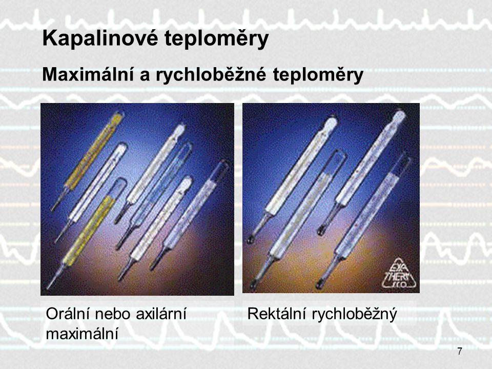 Kapalinové teploměry Maximální a rychloběžné teploměry