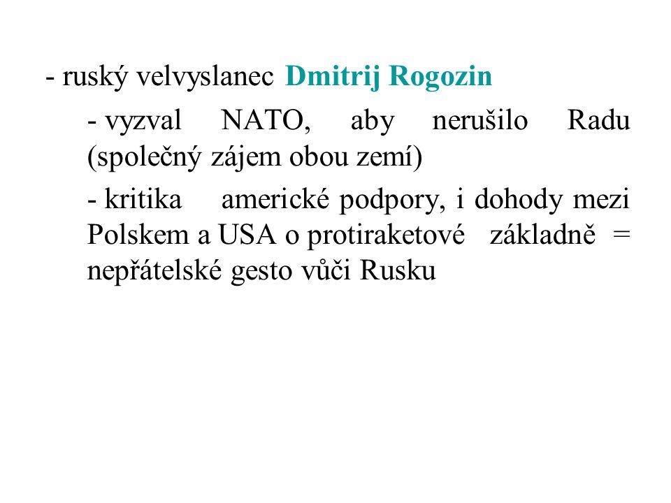 - ruský velvyslanec Dmitrij Rogozin