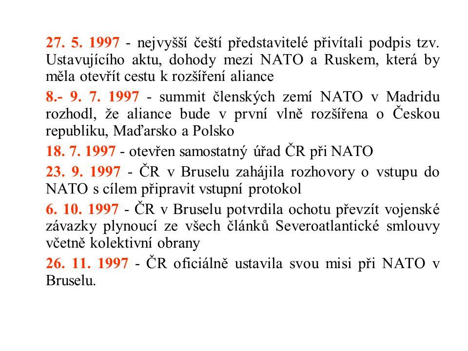 27. 5. 1997 - nejvyšší čeští představitelé přivítali podpis tzv