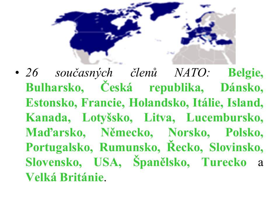 26 současných členů NATO: Belgie, Bulharsko, Česká republika, Dánsko, Estonsko, Francie, Holandsko, Itálie, Island, Kanada, Lotyšsko, Litva, Lucembursko, Maďarsko, Německo, Norsko, Polsko, Portugalsko, Rumunsko, Řecko, Slovinsko, Slovensko, USA, Španělsko, Turecko a Velká Británie.