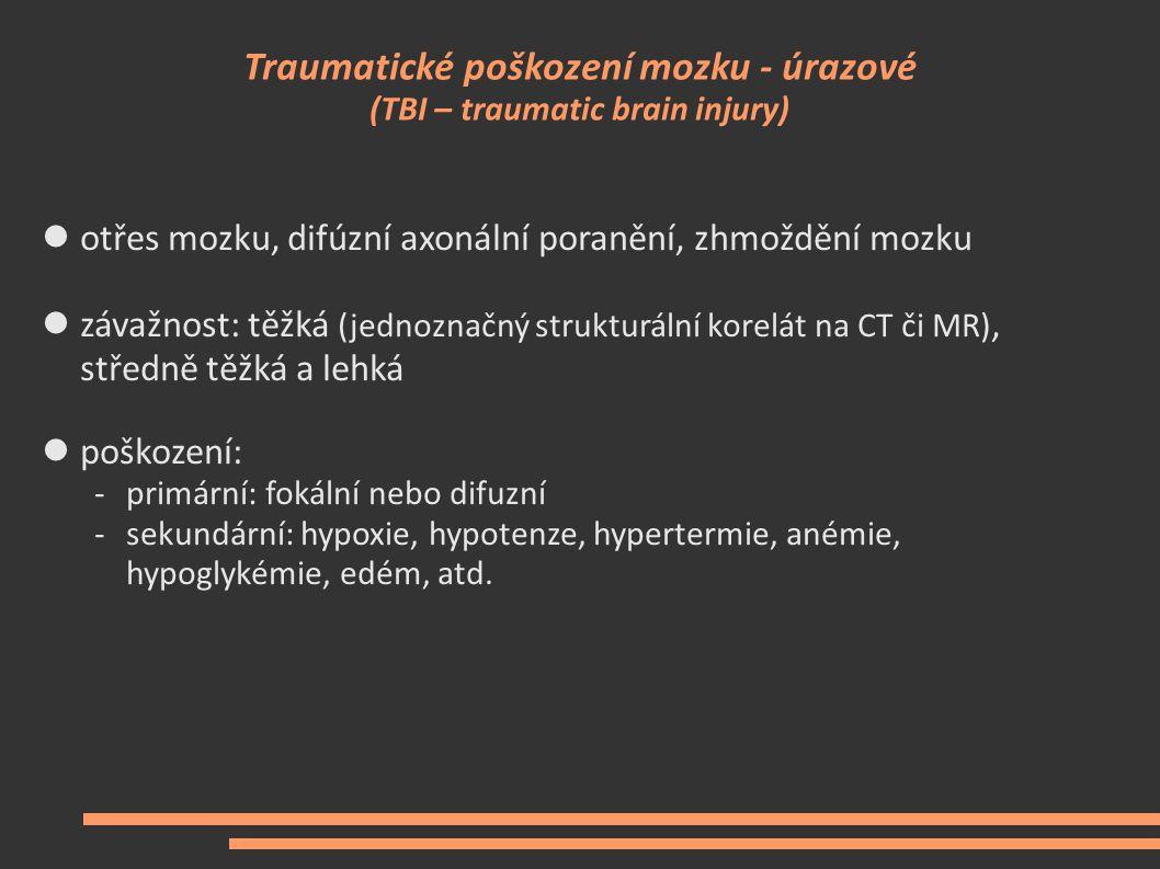 Traumatické poškození mozku - úrazové (TBI – traumatic brain injury)