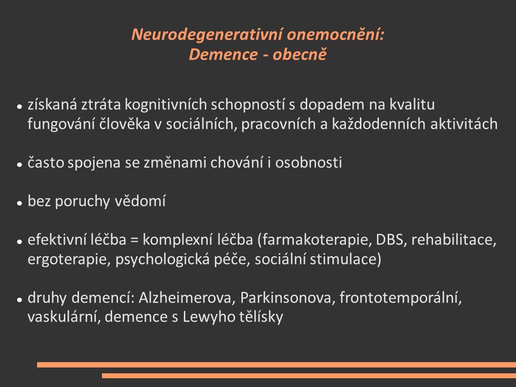 Neurodegenerativní onemocnění: Demence - obecně
