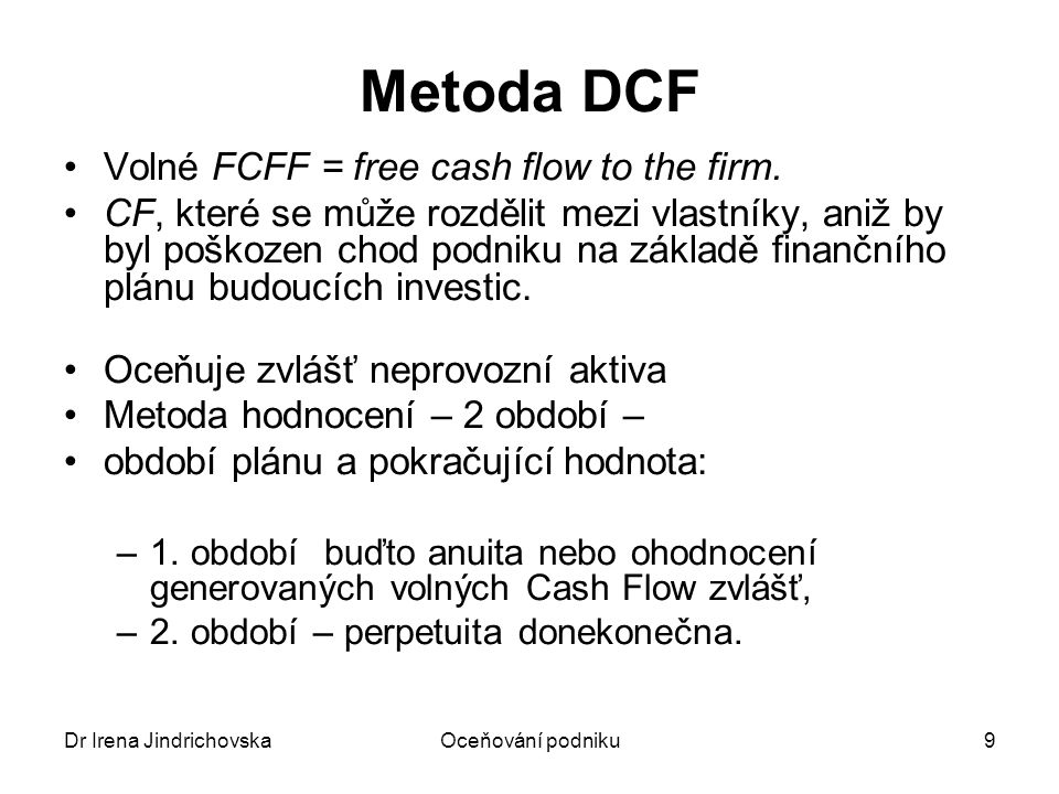 Metoda DCF Volné FCFF = free cash flow to the firm.