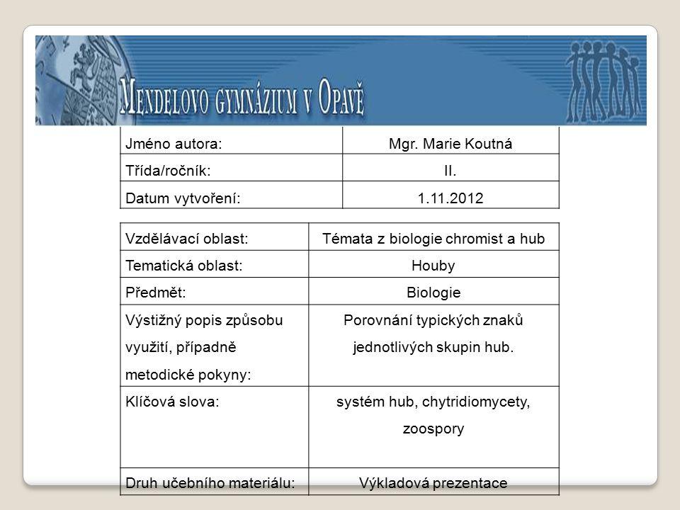 Témata z biologie chromist a hub Tematická oblast: Houby Předmět: