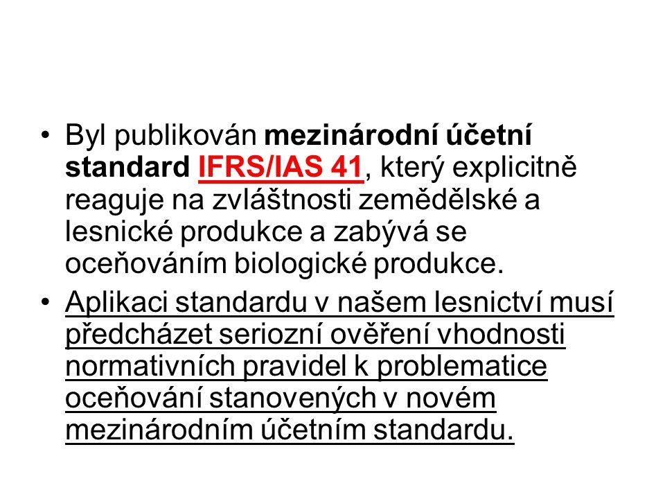Byl publikován mezinárodní účetní standard IFRS/IAS 41, který explicitně reaguje na zvláštnosti zemědělské a lesnické produkce a zabývá se oceňováním biologické produkce.