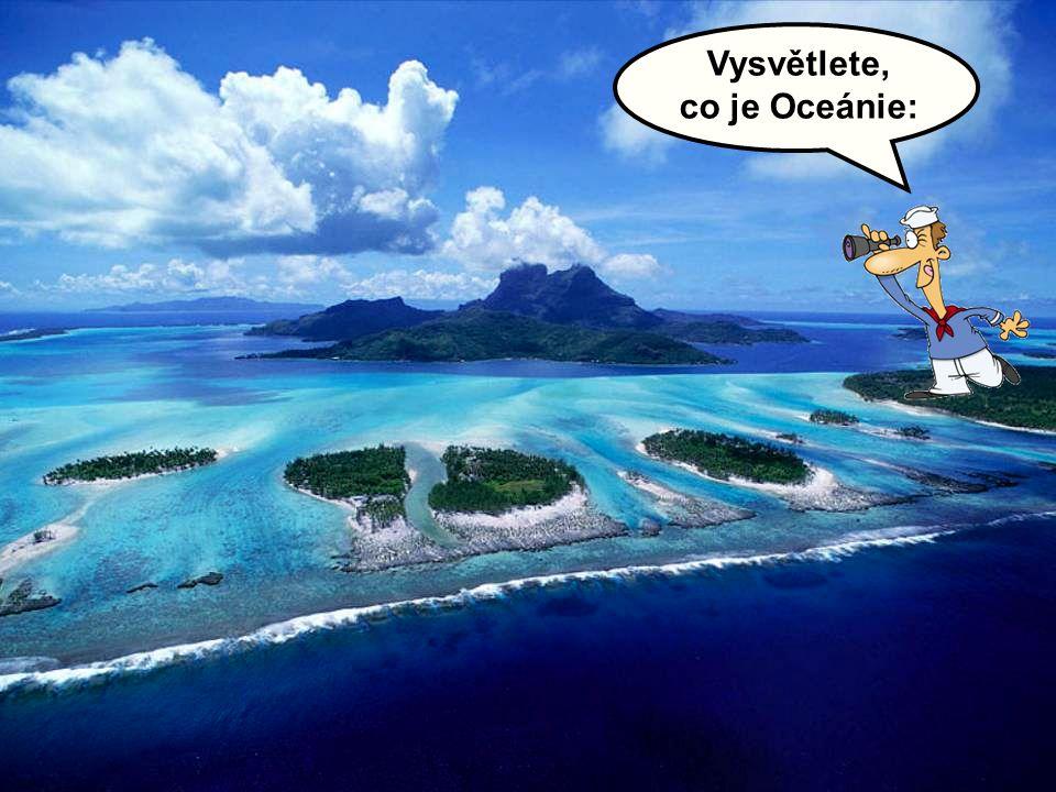 Vysvětlete, co je Oceánie: