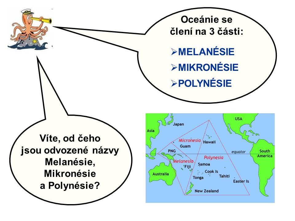 Oceánie se člení na 3 části: