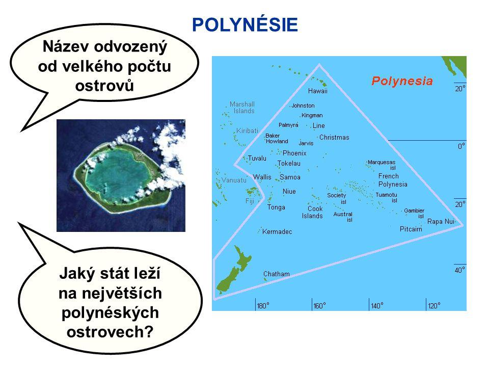 od velkého počtu ostrovů na největších polynéských ostrovech
