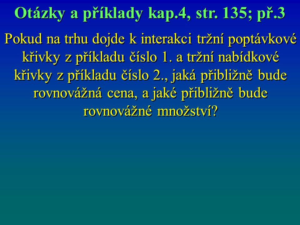 Otázky a příklady kap.4, str. 135; př.3