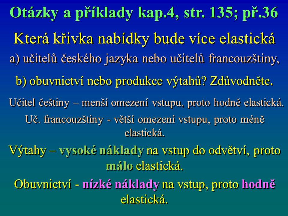 Otázky a příklady kap.4, str. 135; př.36