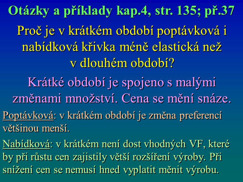 Otázky a příklady kap.4, str. 135; př.37