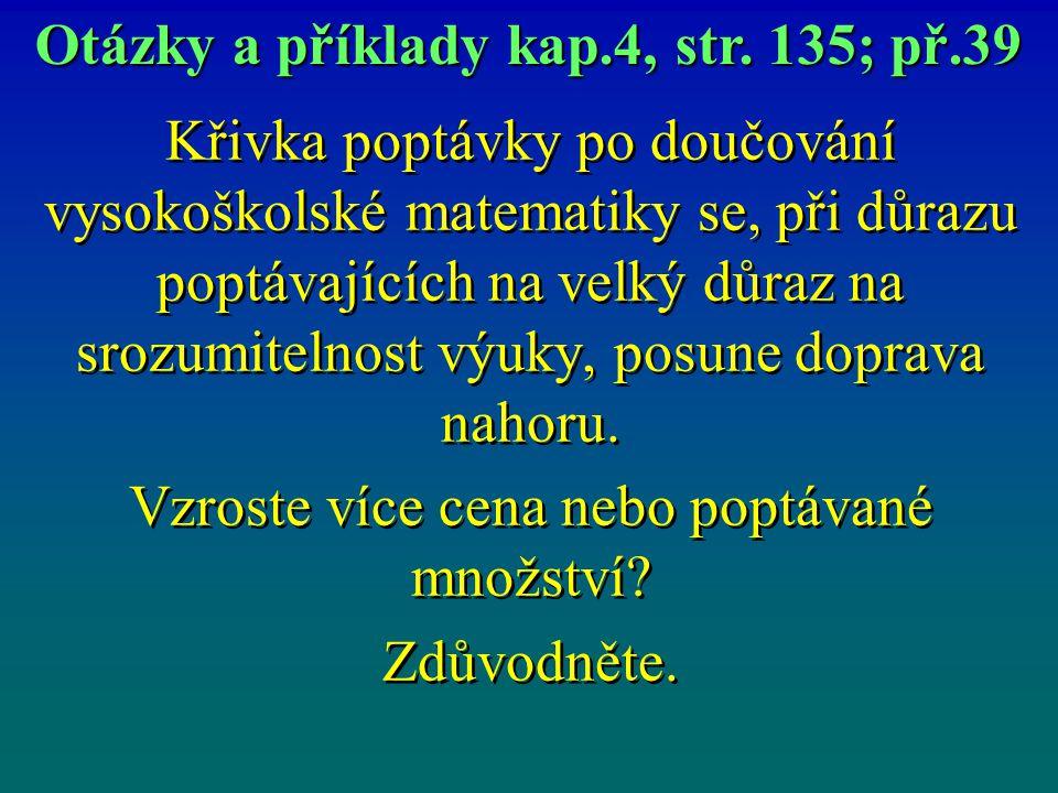 Otázky a příklady kap.4, str. 135; př.39
