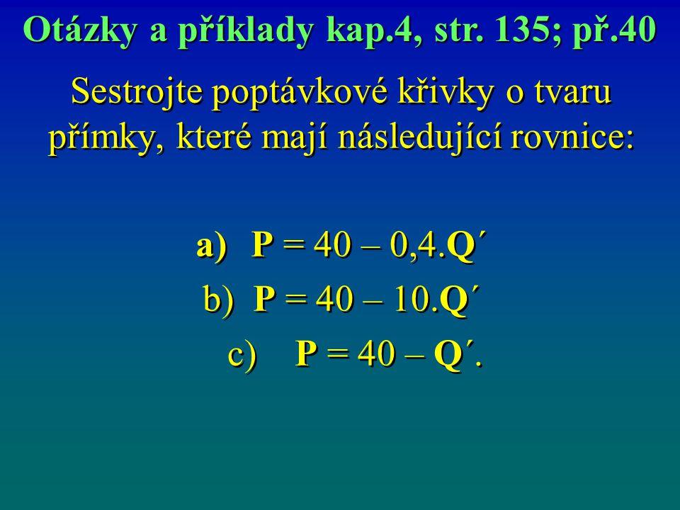 Otázky a příklady kap.4, str. 135; př.40