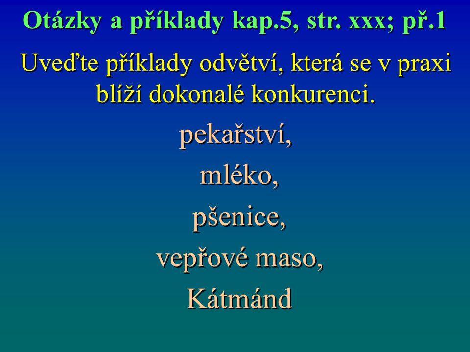 Otázky a příklady kap.5, str. xxx; př.1