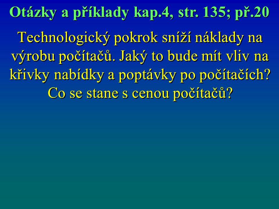 Otázky a příklady kap.4, str. 135; př.20