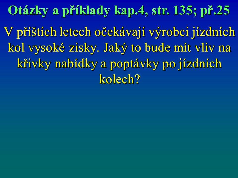 Otázky a příklady kap.4, str. 135; př.25